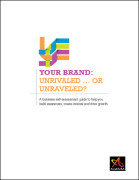 Your Brand: Unrivaled...Or Unraveled!
